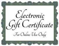 Electronic Gift Certificate - INSTANT DELIVERY